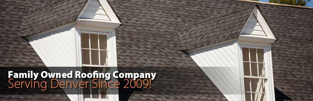 Family Owned Roofing Company Serving Denver Since 2009
