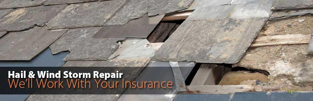 Hail and Wind Storm Repair - We'll Work With Your Insurance